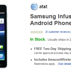 Samsung Infuse 4G Now Available For $149.99 On Amazon